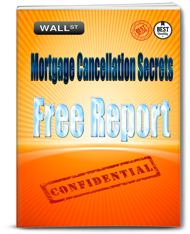 OMG! Get Our Mortgage Cancellation Secrets Free Report