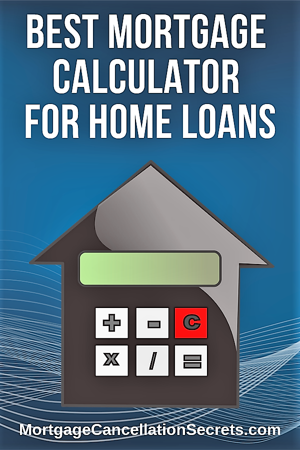 Best Mortgage Calculator For Home Loan Mortgage Cancellation Secrets main