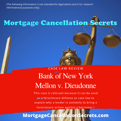 Case Law Review Bank Of New York Mellon v Dieudonne Mortgage Cancellation Secrets